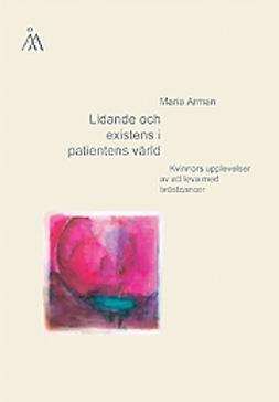 Arman, Maria - Lidande och existens i patientens värld , e-kirja