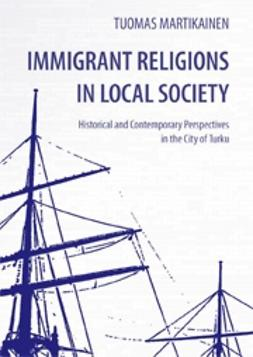 Martikainen, Tuomas - Immigrant Religions in Local Society, e-kirja