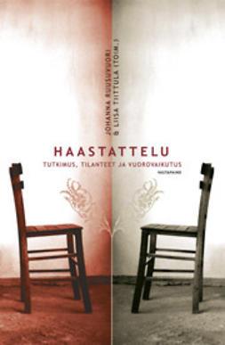 Ruusuvuori, Johanna - Haastattelu: Tutkimus, tilanteet ja vuorovaikutus, ebook