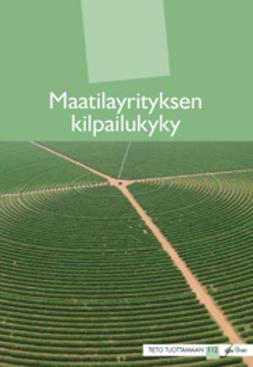 Jokipii, Pirjo - Maatilayrityksen kilpailukyky, e-kirja