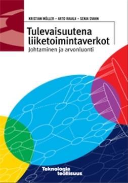 Möller, Kristian - Tulevaisuutena liiketoimintaverkot: johtaminen ja arvonluonti, e-kirja