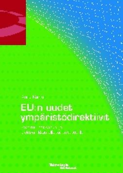 Kärnä, Anna - EU:n uudet ympäristödirektiivit, e-kirja