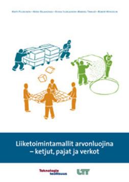 Pulkkinen, Matti - Liiketoimintamallit arvonluojina - ketjut, pajat ja verkot, e-kirja