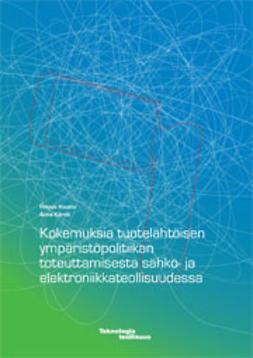 Kokemuksia tuotelähtöisen ympäristöpolitiikan toteuttamisesta sähkö- ja elektroniikkateollisuudessa