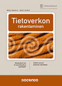 Hakala, Mika - Tietoverkon rakentaminen, ebook