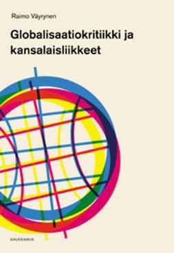 Väyrynen, Raimo - Globalisaatiokritiikki ja kansalaisliikkeet, e-kirja