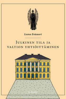 Eräsaari, Leena - Julkinen tila ja valtion yhtiöittäminen, ebook