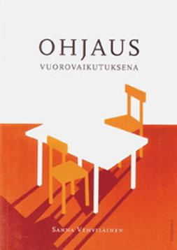 Vehviläinen, Sanna - Ohjaus vuorovaikutuksena, e-bok