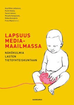 Lapsuus mediamaailmassa : näkökulmia lasten tietoyhteiskuntaan