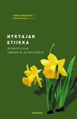 Niiniluoto, Ilkka - Nykyajan etiikka: keskusteluja ihmisestä ja yhteisöstä, e-kirja