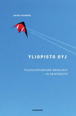Patomäki, Heikki - Yliopisto Oyj : tulosjohtamisen ongelmat - ja vaihtoehto, e-kirja