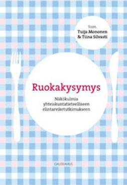 Mononen, Tuija - Ruokakysymys: Näkökulmia yhteiskuntatieteelliseen elintarviketutkimukseen, ebook