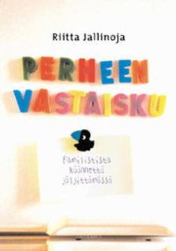 Jallinoja, Riitta - Perheen vastaisku: Familistista käännettä jäljittämässä, e-kirja