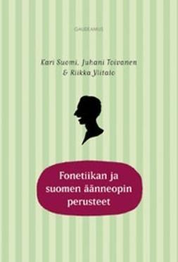Suomi, Kari - Fonetiikan ja suomen äänneopin perusteet, e-kirja