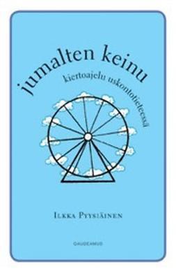 Pyysiäinen, Ilkka - Jumalten keinu : kiertoajelu uskontotieteessä, ebook