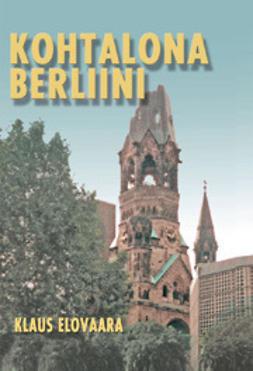 Elovaara, Klaus - Kohtalona Berliini, e-kirja