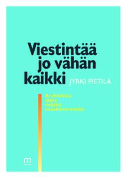 Pietilä, Jyrki - Viestintää jo vähän kaikki, e-kirja