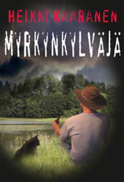 Kaaranen, Heikki - Myrkynkylväjä, ebook