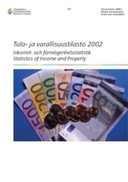 Suomen virallinen tilasto, Tilastokeskus - Tulo- ja varallisuustilasto 2002, e-kirja