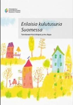 Suomen virallinen tilasto, Tilastokeskus - Erilaisia kulutusuria Suomessa, e-kirja