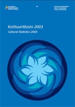 Suomen virallinen tilasto, Tilastokeskus - Kulttuuritilasto 2003, e-kirja