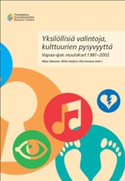 Suomen virallinen tilasto, Tilastokeskus - Yksilöllisiä valintoja, kulttuurien pysyvyyttä. Vapaa-ajan muutokset 1981-2002, e-kirja