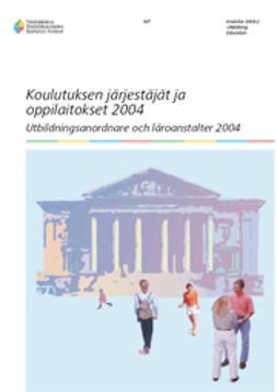 Suomen virallinen tilasto, Tilastokeskus - Koulutuksen järjestäjät ja oppilaitokset 2004, e-kirja