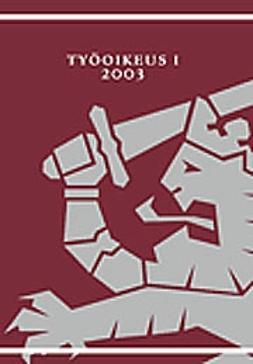 Rusanen, Jorma  - Työoikeus I 2003, e-bok