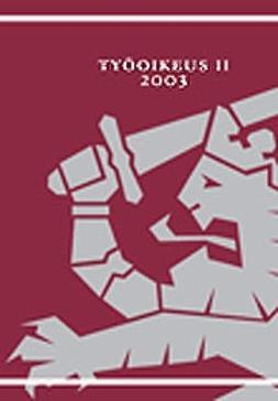 Rusanen, Jorma  - Työoikeus II 2003, e-bok