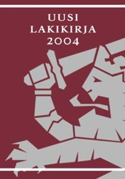 Airisto, Kari-Matti - Uusi lakikirja 2004, e-bok