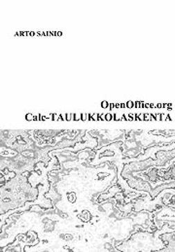 Sainio, Arto - OpenOffice.org  Calc- taulukkolaskenta, e-bok