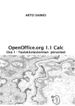 OpenOffice.org Calc  osa1 - Taulukkolaskennan perusteet