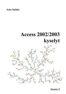 Sainio, Arto - Access 2002/2003, kyselyt, e-kirja