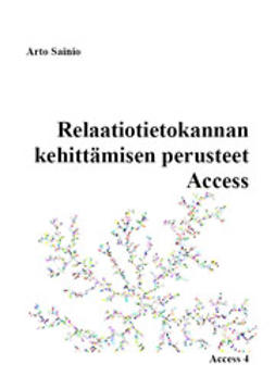 Relaatiotietokannan kehittämisen perusteet, Access