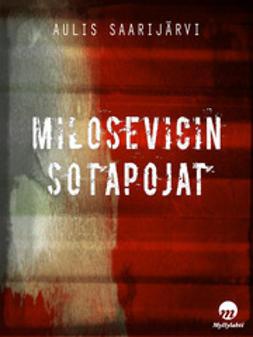 Aulis, Saarijärvi - Milosevicin sotapojat, e-kirja