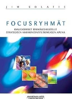 Solatie, Jim - Focusryhmät, ebook