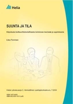 Torvinen, Liisa - Suunta ja tila : kirjoitusta kulttuurihistoriallisesta toiminnan teoriasta ja oppimisesta, e-bok