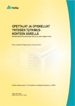Iivonen, Marja-Leena - Opettajat ja opiskelijat yhteisen tutkimuskohteen äärellä : kehittävää siirtovaikutusta koulun ja työn rajapinnoilla, e-bok