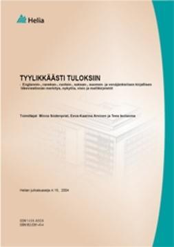 Tyylikkäästi tuloksiin - englannin-, ranskan-, ruotsin-, saksan-, suomen- ja venäjänkielisen kirjallisen liikeviestinnän merkitys, nykytila, visio ja mallikirjeistöt