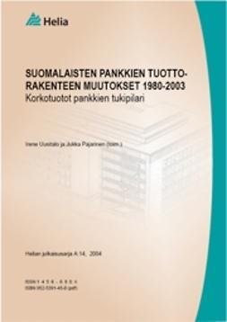 Pajarinen, Jukka - Suomalaisten pankkien tuottorakenteen muutokset: korkotuotot pankkien tukipilari, e-bok