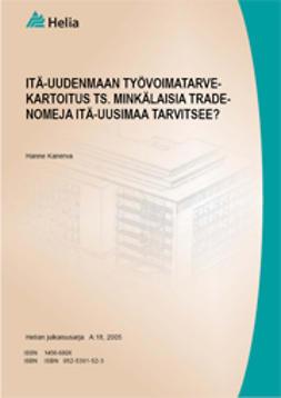 Kanerva, Hanne - Itä-Uudenmaan työvoimatarvekartoitus ts. minkälaisia tradenomeja Itä-Uusimaa tarvitsee?, e-kirja