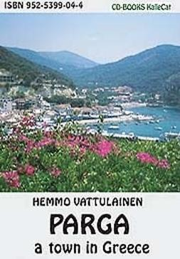 Vattulainen, Hemmo - Parga -a town in Greece, ebook