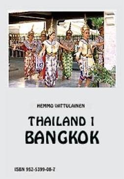 Vattulainen, Hemmo - Thailand 1 Bangkok, e-bok