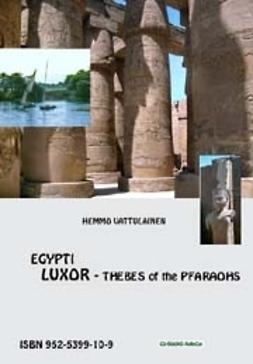 Vattulainen, Hemmo - Egypt Luxor – Thebes of the Pharaohs, e-bok