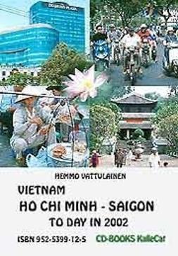 Vattulainen, Hemmo - Vietnam Ho Chi Minh - Saigon today in 2002, ebook