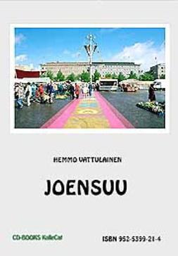 Vattulainen, Hemmo - Joensuu, ebook