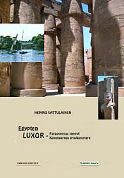 Vattulainen, Hemmo - Egypten - Luxor - Faraonernas tempel Konungarnas gravkammare, e-bok