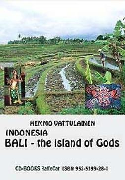 Vattulainen, Hemmo - Indonesia Bali -the island of Gods, e-bok