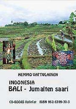 Vattulainen, Hemmo - Indonesia Bali -Jumalten saari, e-bok