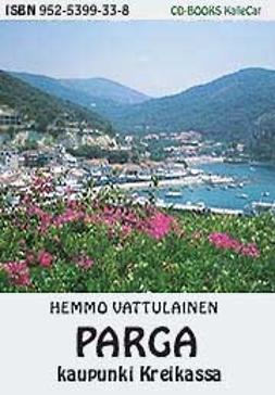 Vattulainen, Hemmo - Parga -kaupunki Kreikassa, e-kirja